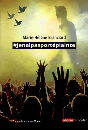 #jenaipasportéplainte : génèse d'un roman