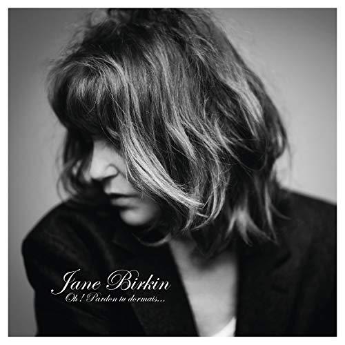 Jane Birkin – «Oh pardon tu dormais» : beauté habitée